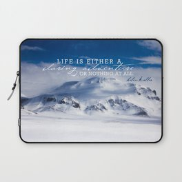Life is either a daring adventure or nothing at all. ICELAND (Helen Keller Quote) Laptop Sleeve