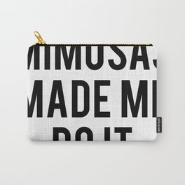 04973 Mimosas made me do it Carry-All Pouch