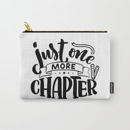 Just one more chapter - bookaholic funny quotes handwriting typography Carry-All Pouch