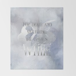 For death and mourning the color's WHITE. Shadowhunter Children's Rhyme. Throw Blanket