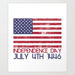 Independence Day July 4th 1446 America Free Gift Art Print