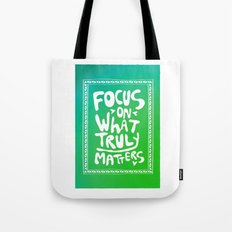 What truly matters Tote Bag