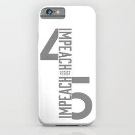 RESIST / IMPEACH 45 iPhone Case