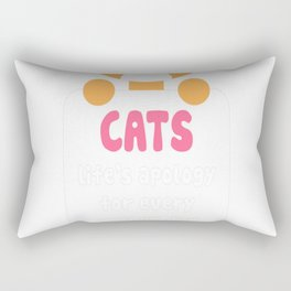 CATS lifes apology for every crappy day ever Rectangular Pillow