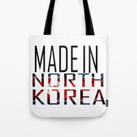 korea Tote Bags featuring Made In North Korea by VirgoSpice