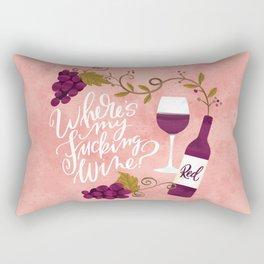 Where's My Fucking Wine? Rectangular Pillow