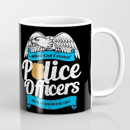 When God Created Police Officers Showing Off Coffee Mug
