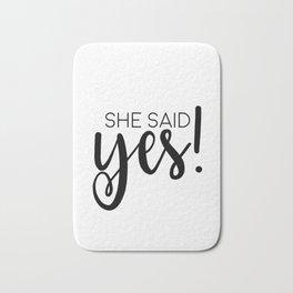 SHE SAID YES, Calligraphy Print,Women Gift,Darling Gift, Engagement Gift,Anniversary Decor,Quote Pri Bath Mat