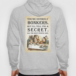 Alice In Wonderland -Colors- Tea Party - You're Entirely Bonkers - Quote Hoody