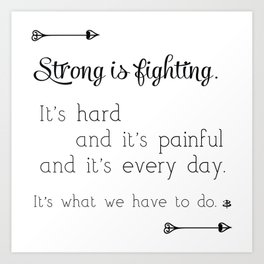 Strong Is Fighting Art Print