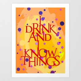 I Know Things Art Print