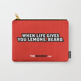 WHEN LIFE GIVES YOU LEMONS, BEARD. Carry-All Pouch