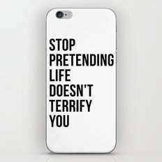 Stop pretending life doesn't terrify you iPhone & iPod Skin