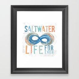 Salt Water Life Forever - Infinity Framed Art Print
