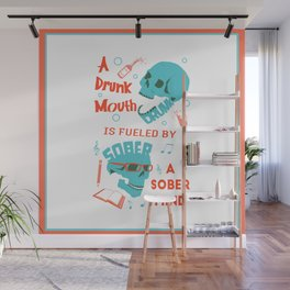 Drunk Mouth Sober Mind Skulled Wall Mural