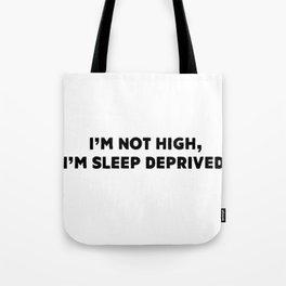 I'm Not High Tote Bag