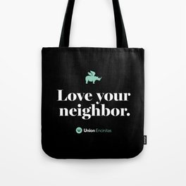 Encinitas – Love Your Neighbor – Union – Black Tote Bag