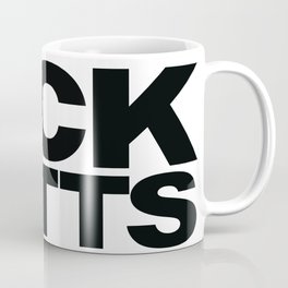 Kick Butts Take Names - Black Text Coffee Mug