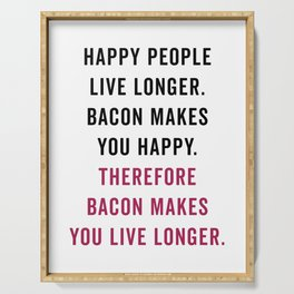 Happy People Bacon Funny Quote Serving Tray