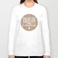patriarchy Long Sleeve T-shirts featuring Smash the, Crush the, Dismantle the by Hannah E. (TUB)