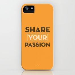 Share Your Passion (Orange) iPhone Case