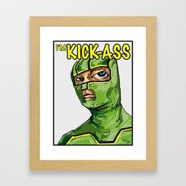 I'm Kick-ass! Framed Art Print