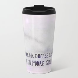 Like A Gilmore Girl Travel Mug