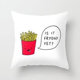 Is it Fryday yet? Throw Pillow