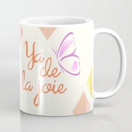 Ya de la joie Coffee Mug