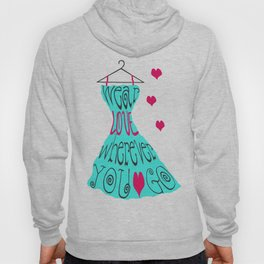 Wear Love Wherever You Go (aqua) Hoody