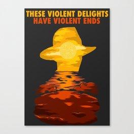 These Violent Delights Canvas Print