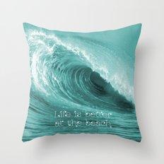 Better at the Beach Throw Pillow