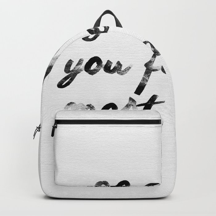 Go where you feel the most alive 2 Backpack