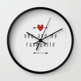 You Are My Favourite, Love Quote Wall Clock