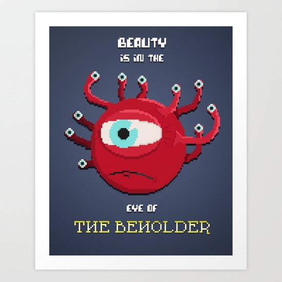 Beauty of the Beholder Art Print