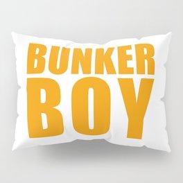 Bunker Boy Pillow Sham