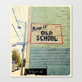 Keep It Old School Canvas Print