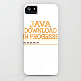 """""""Java Download In Progress"""" tee design made specially for technology and coffee lovers like you! iPhone Case"""