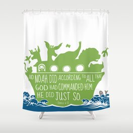 Noahs Ark - Bible - And Noah Did According to All that God had Commanded him Shower Curtain