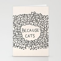 animal Stationery Cards featuring Because cats by Kitten Rain