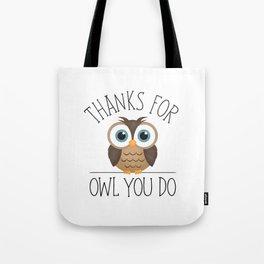Thanks For Owl You Do Tote Bag