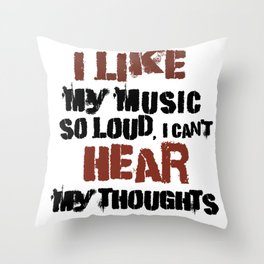Music Lover Like My Music So Loud Can't Hear My Thoughts Musician Throw Pillow