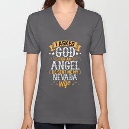 I Asked God for Angel He sent Me My Nevada Wife Unisex V-Neck