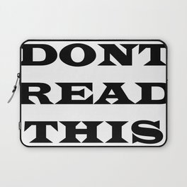 Don't Read This Laptop Sleeve