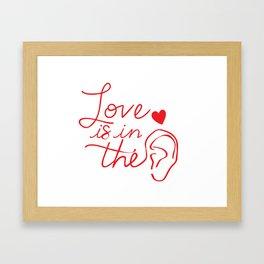 Love is in the ear Framed Art Print