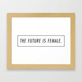 The Future is Female Framed Art Print