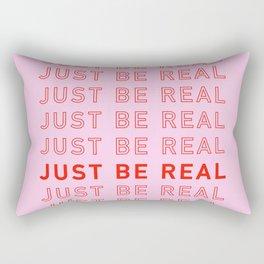 Just Be Real Rectangular Pillow