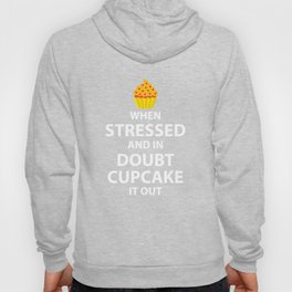When Stressed and in Doubt Cupcake it Out T-Shirt Hoody