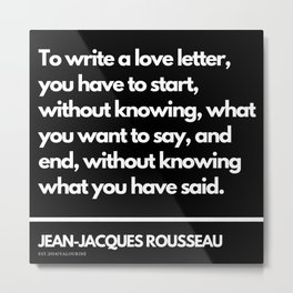 64  |Jean-Jacques Rousseau Quotes | 201106 Social Contract Writer Writing Literature Literary Metal Print