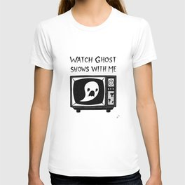 watch ghost shows with me T-shirt